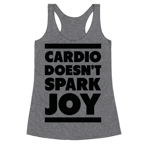 Cardio Doesn't Spark Joy Racerback Tank Top