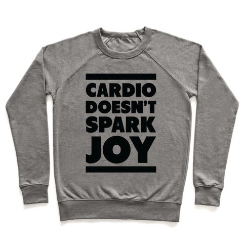 Cardio Doesn't Spark Joy Pullover