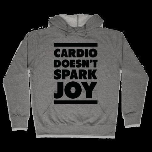 Cardio Doesn't Spark Joy Hooded Sweatshirt