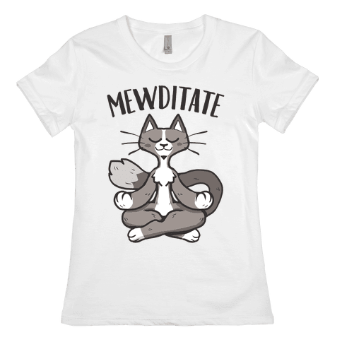 Mewditate Womens T-Shirt