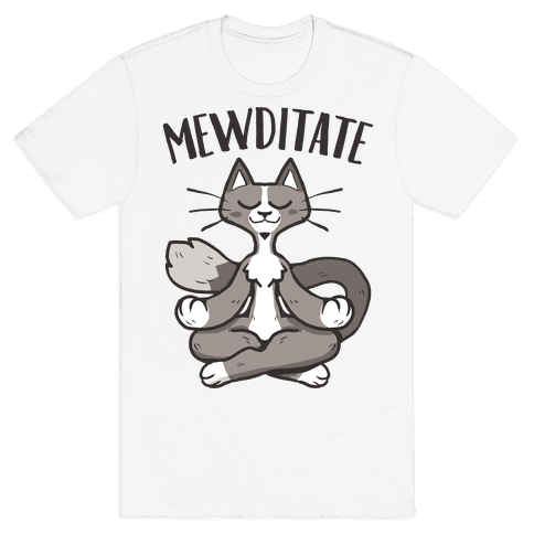 Mewditate Mens/Unisex T-Shirt
