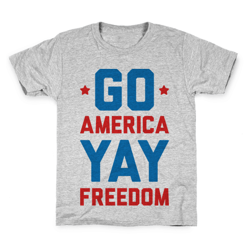 Go America Yay Freedom Kids T-Shirt