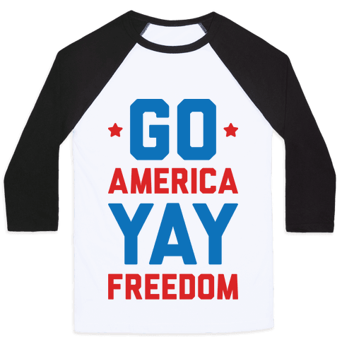 Go America Yay Freedom Baseball Tee