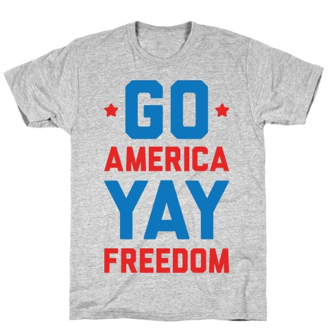 Go America Yay Freedom T-Shirt