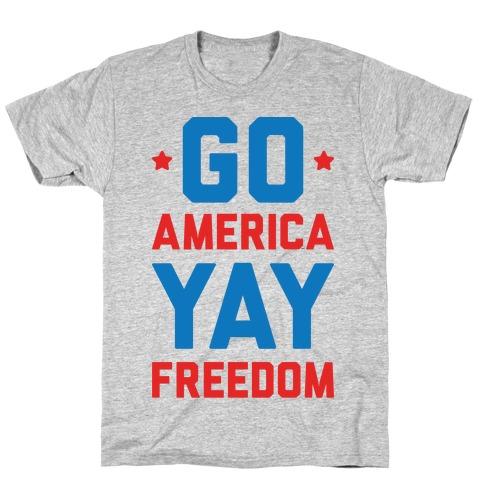 Go America Yay Freedom Mens/Unisex T-Shirt