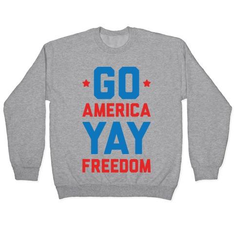 Go America Yay Freedom Pullover
