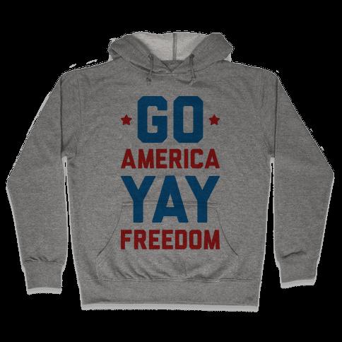 Go America Yay Freedom Hooded Sweatshirt