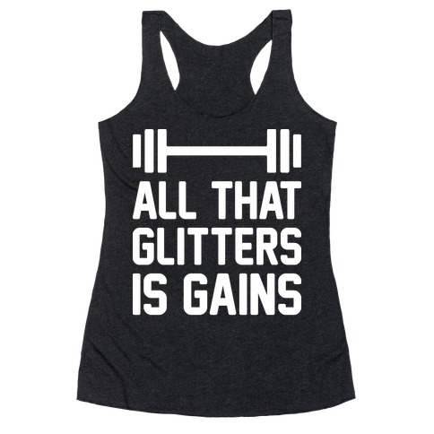 All That Glitters Is Gains Racerback Tank Top