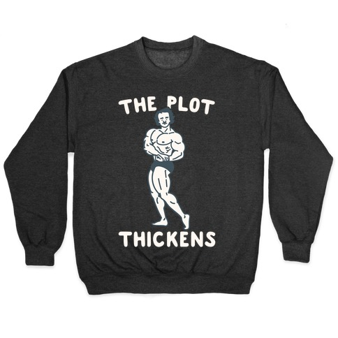 The Plot Thickens Poe Parody Pullover