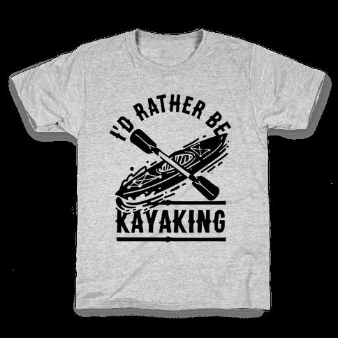 I'd Rather Be Kayaking Kids T-Shirt