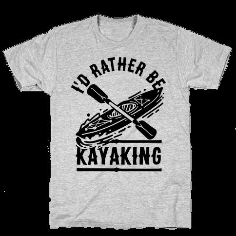 I'd Rather Be Kayaking Mens/Unisex T-Shirt