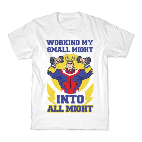 Working My Small Might Into All Might - My Hero Academia Kids T-Shirt