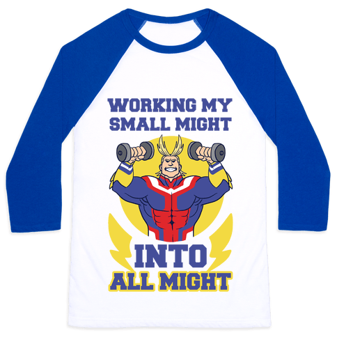Working My Small Might Into All Might - My Hero Academia Baseball Tee