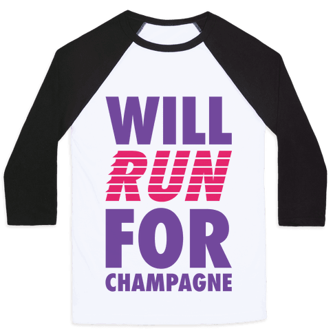 Will Run For Champagne Baseball Tee