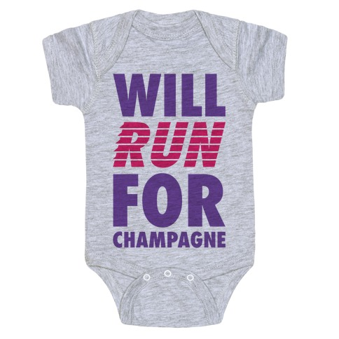 Will Run For Champagne Baby Onesy