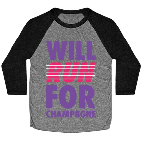 Will Run For Champagne Baseball Tee