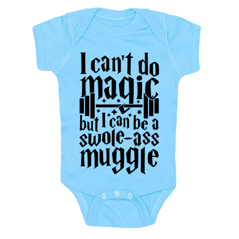 I Can Be A Swole-Ass Muggle Baby Onesy