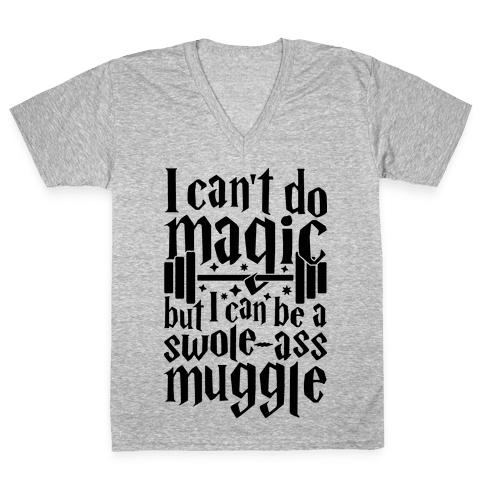I Can Be A Swole-Ass Muggle V-Neck Tee Shirt