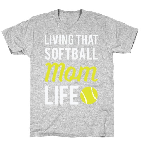 Living That Softball Mom Life Mens T-Shirt