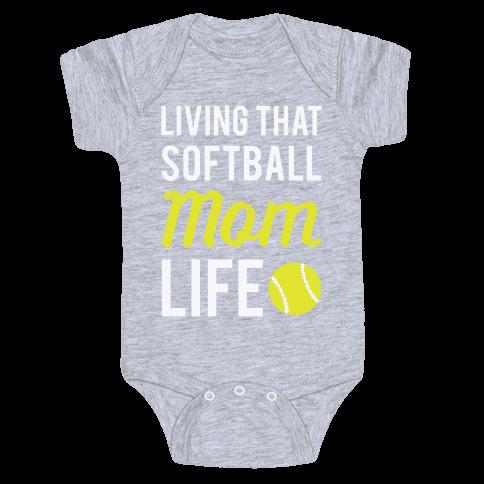 Living That Softball Mom Life Baby Onesy