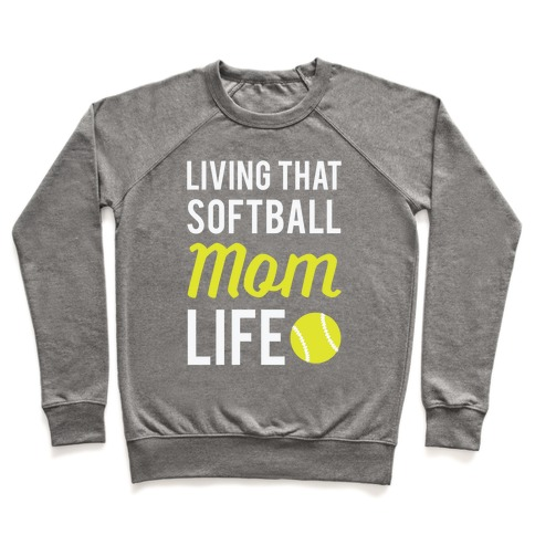 Living That Softball Mom Life Pullover