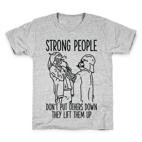 Strong People Don't Put Others Down Kids T-Shirt