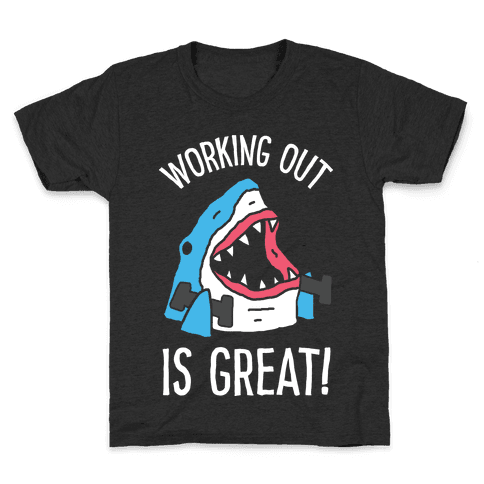 Working Out Is Great Shark Kids T-Shirt