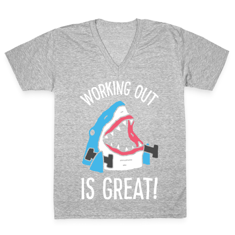 Working Out Is Great Shark V-Neck Tee Shirt