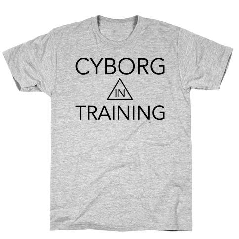 Cyborg In Training T-Shirt