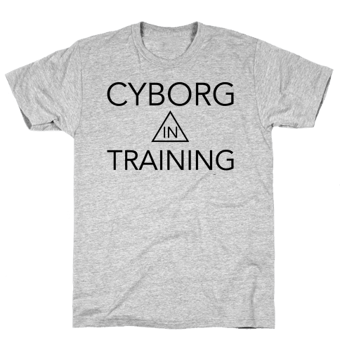 Cyborg In Training Mens T-Shirt