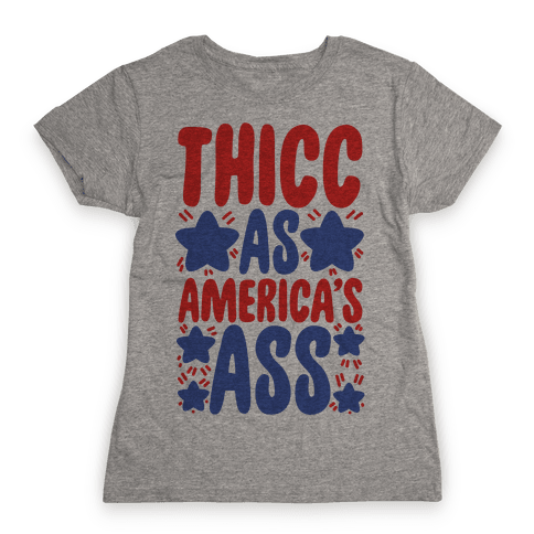 Thicc as America's Ass Womens T-Shirt