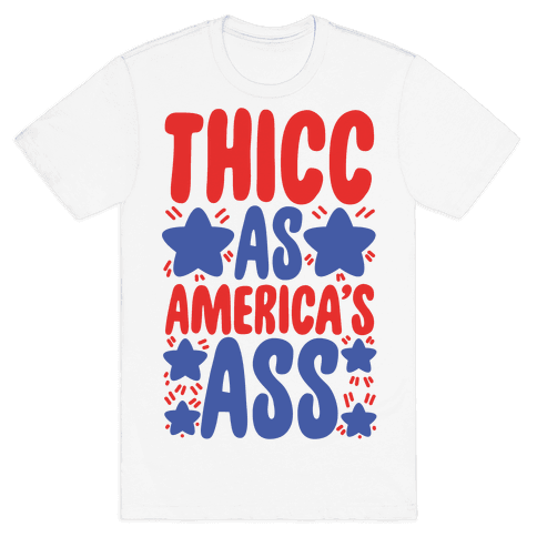 Thicc as America's Ass Mens/Unisex T-Shirt