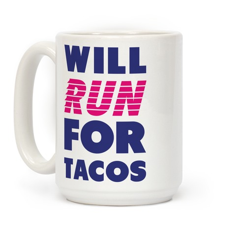 Will Run For Tacos Coffee Mug