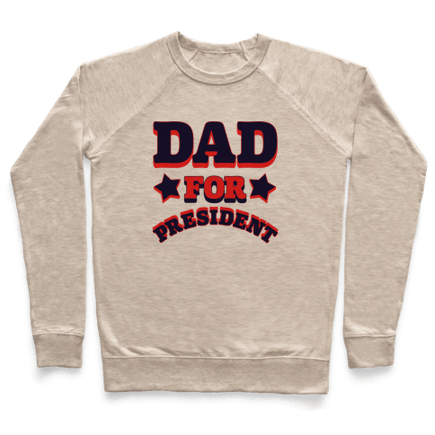 Dad for President Pullover