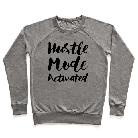 Hustle Mode Activated Pullover