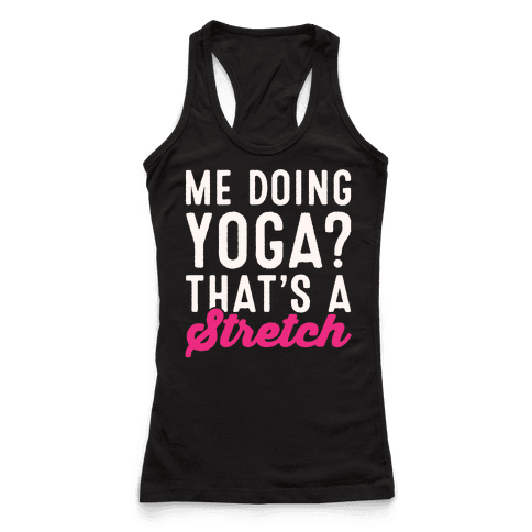 Me Doing Yoga That's A Stretch White Print