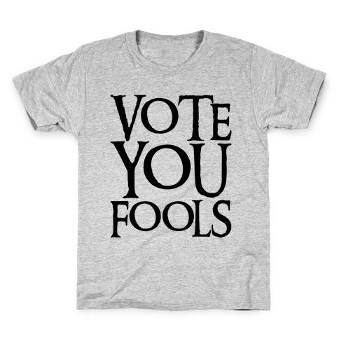 Vote You Fools Parody Kids T-Shirt