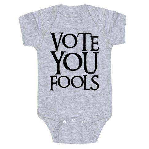 Vote You Fools Parody Baby One-Piece