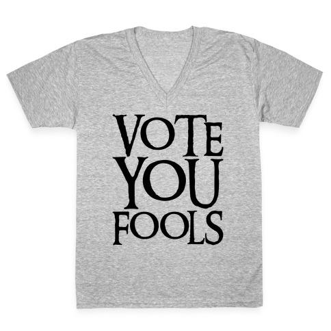 Vote You Fools Parody V-Neck Tee Shirt