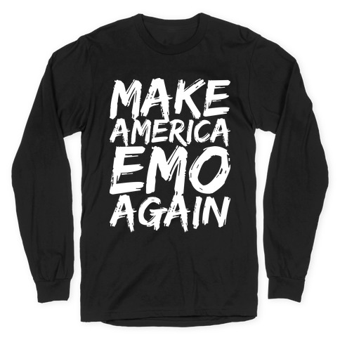 Make America Emo Again Long Sleeve T-Shirt