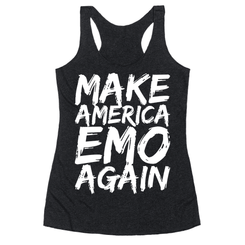 Make America Emo Again Racerback Tank Top