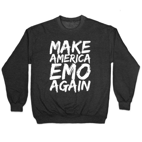 Make America Emo Again Pullover