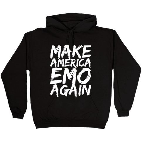 Make America Emo Again Hooded Sweatshirt