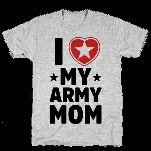 I Love My Army Mom Mens T-Shirt