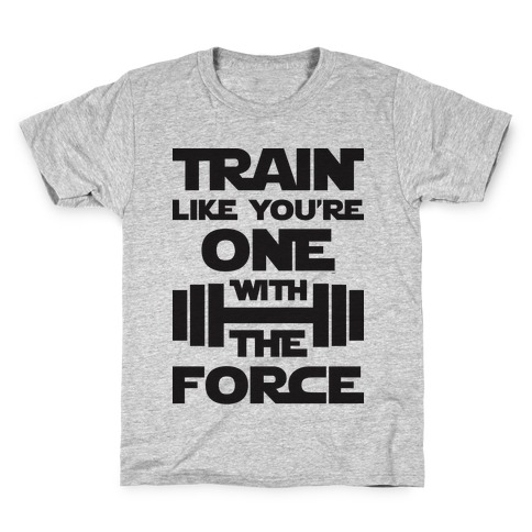 Train Like You're One With The Force Kids T-Shirt