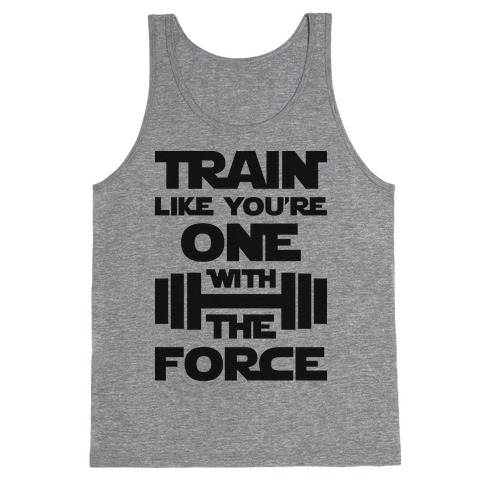Train Like You're One With The Force Tank Top