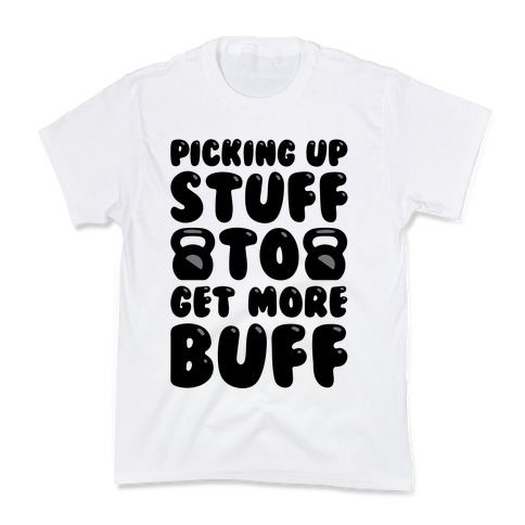 Picking Up Stuff To Get More Buff Kids T-Shirt