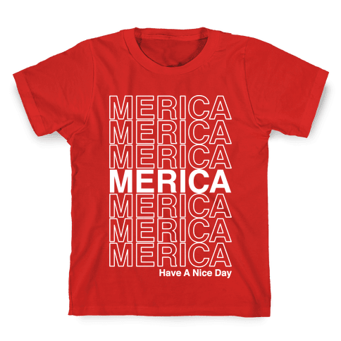 Merica Merica Merica Thank You Have a Nice Day Kids T-Shirt