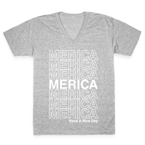 Merica Merica Merica Thank You Have a Nice Day V-Neck Tee Shirt
