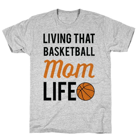Living That Basketball Mom Life Mens T-Shirt